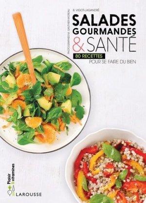 Salades gourmandes et santé. 80 recettes pour se faire du bien - Larousse - 9782035926524 -
