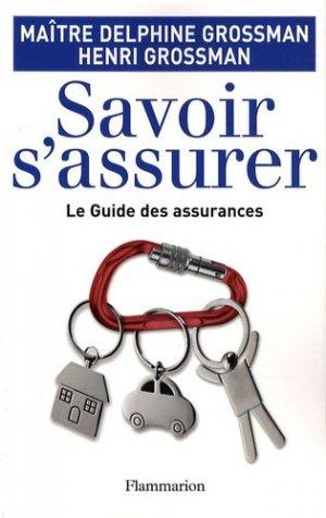 Savoir s'assurer. Le guide des assurances - Flammarion - 9782081208469 -