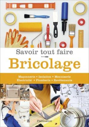 Savoir tout faire - Bricolage - Flammarion - 9782081472167 -