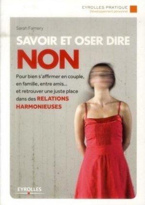 Savoir et oser dire non. 3e Edition 2014 - Eyrolles - 9782212557305 -