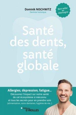 Santé des dents, santé globale - eyrolles - 9782212573428 -