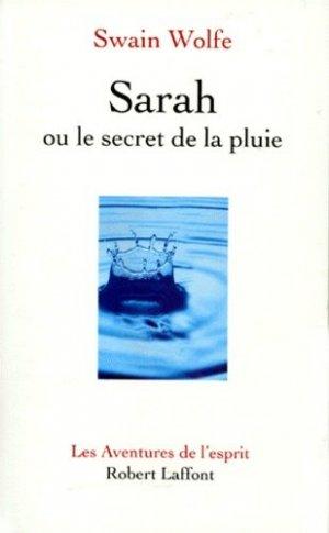 Sarah ou Le secret de la pluie - Robert Laffont - 9782221082812 -
