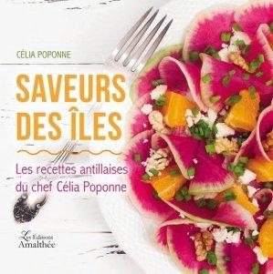Saveurs des îles. Les recettes antillaises du chef Célia Poponne - Editions Amalthée - 9782310034593 -