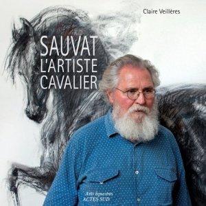Sauvat, l'artiste cavalier - actes sud - 9782330034276 -
