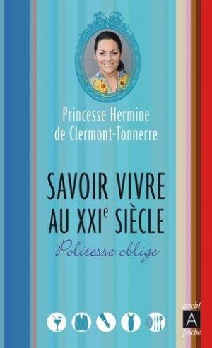 Savoir vivre au XXIe siècle. Edition revue et augmentée - Archipoche Editions - 9782352877141 -