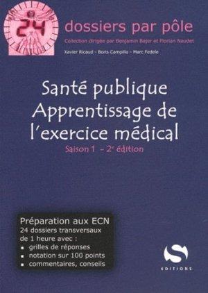 Santé publique - Apprentissage de l'exercice médical - Saison 1 - s editions - 9782356400796 -