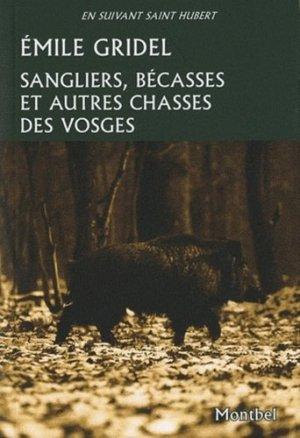 Sangliers, bécasses et autres chasses des Vosges - montbel - 9782356530349 -