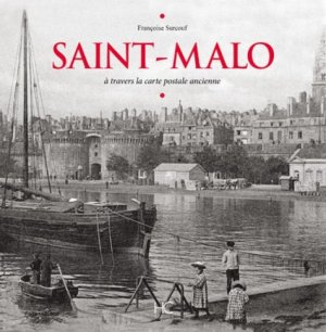Saint-Malo. A travers la carte postale ancienne - hc  - 9782357202924 -