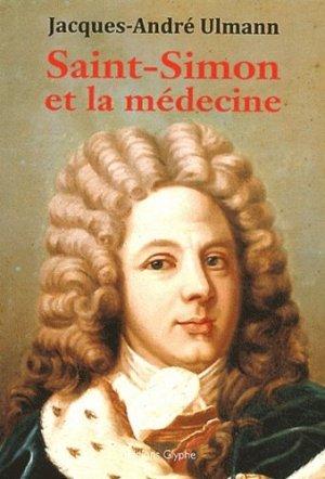 Saint simon et la médecine - glyphe  - 9782358150644 -