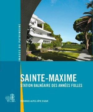 Sainte-Maxime. Station balnéaire des Années folles - Lieux Dits - 9782362191220 -