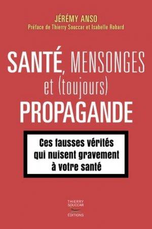 Santé, mensonges et propagande - thierry souccar - 9782365493222 -