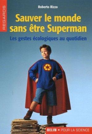 Sauver le monde sans être Superman - belin / pour la science - 9782701143620 -