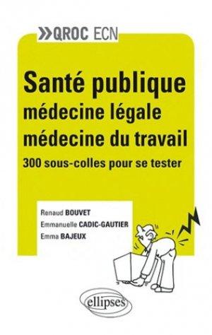 Santé publique - Médecine légale - Médecine du travail - ellipses - 9782729873462 -