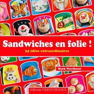 Sandwiches en folie ! 35 idées extraordinaires - Ouest-France - 9782737365294 -