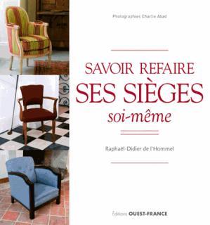 Savoir refaire ses sièges soi-même - ouest-france - 9782737373961 -