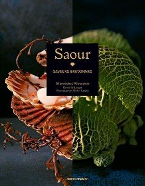 Saour. Saveurs bretonnes : 30 produits / 90 recettes - Ouest-France - 9782737379055 -