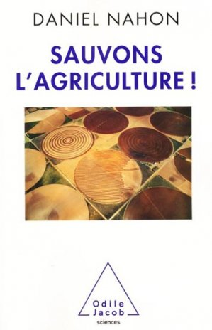 Sauvons l'agriculture ! - odile jacob - 9782738127389 -