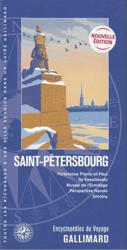 Saint-Pétersbourg. Forteresse Pierre-et-Paul, île Vassilievski, musée de l'Ermitage, perspective Nevski, Smolny - gallimard - 9782742460922 -