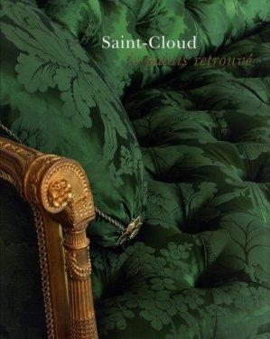 Saint-Cloud. Le Palais retrouvé - Editions du Patrimoine Centre des monuments nationaux - 9782757702888 -