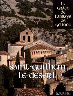 Saint-Guilhem-le-Désert. La grâce de l'abbaye de Gellone - place des victoires - 9782809915655 -