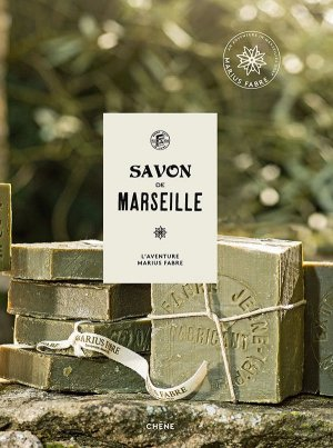 Savon de Marseille : L'aventure Marius Fabre - du chene - 9782812320538 -