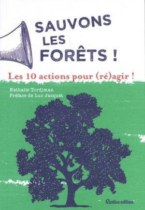 Sauvons les forêts ! Les 10 actions pour (ré)agir ! - rustica - 9782815314886 -