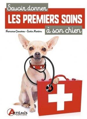 Savoir donner les premiers soins à son chien - Artémis - 9782816014259 -