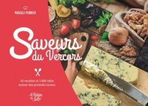 Saveurs du Vercors. 40 recettes et 1000 infos autour des produits locaux - La Fontaine de Siloé - 9782842066840 -