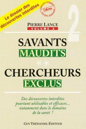 Savants maudits - Chercheurs exclus Vol 2 - guy tredaniel editions - 9782844455727 -