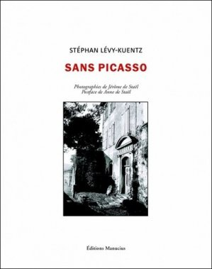 Sans Picasso. Dora Maar à Ménerbes - Editions Manucius - 9782845786868 -