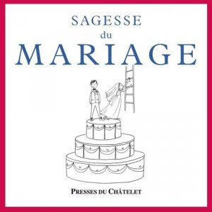 Sagesse du mariage - Presses du Châtelet - 9782845924567 -