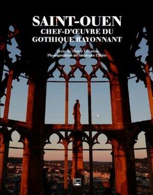 Saint-Ouen. Chef-d'oeuvre du gothique rayonnant - des falaises - 9782848114309 -
