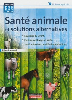 Santé animale et solutions alternatives - france agricole - 9782855572406 -