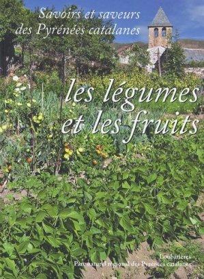 Savoirs et saveurs des Pyrénées catalanes - Les légumes et les fruits - loubatieres nouvelles editions  - 9782862665986 -