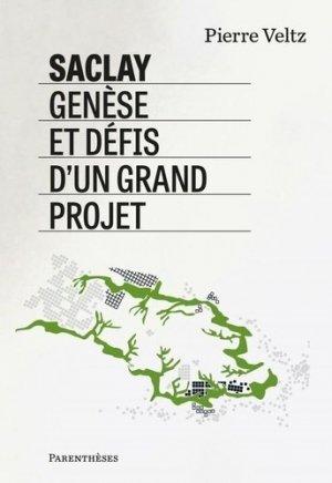 Saclay, genèse et défis d'un grand projet - parentheses - 9782863643594 -