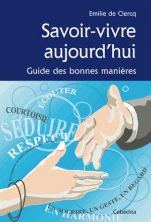 Savoir-vivre aujourd'hui. Guide des bonnes manières - Cabédita Editions - 9782882956200 -