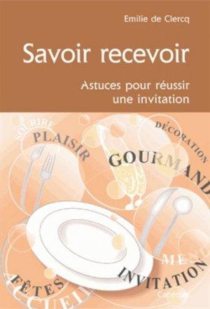 Savoir recevoir. Astuces pour réussir une invitation - Cabédita Editions - 9782882956484 -
