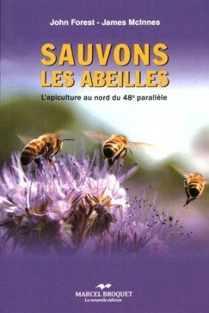 Sauvons les abeilles. L'apiculture au nord du 48e parallèle - Marcel Broquet - 9782897260088 -