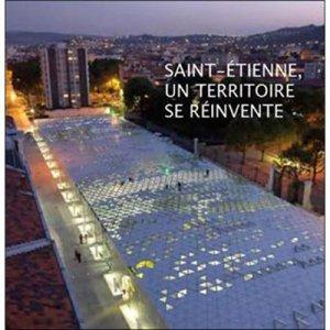 Saint-Etienne, un territoire se réinvente - dominique carre - 9782915755411 -