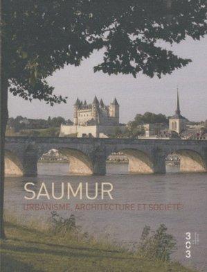 Saumur. Urbanisme, architecture et société - Association 303 Arts, Recherches et Créations - 9782917895030 -
