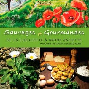 Sauvages et gourmandes, de la cueillette à notre assiette - memoires millenaires - 9782919056552 -