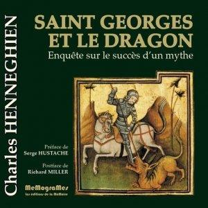 Saint Georges et le Dragon. Enquête sur le succès d'un mythe - Memogrames - 9782930698007 -