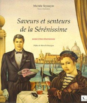SAVEURS ET SENTEURS DE LA SERENISSIME. 80 recettes vénitiennes - Clairsud - 9782951470606 -