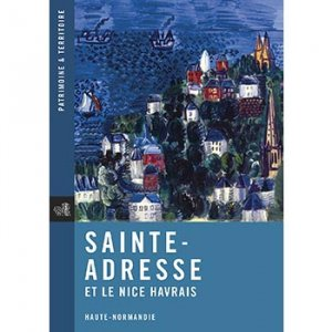 Sainte-Adresse et le Nice Havrais - point de vues - 9782953695700 -