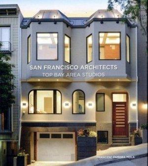 San Francisco Architects. Top Bay Area Studios, Edition français-anglais-allemand - Loft Publications - 9788499368979 -