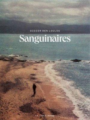 Sanguinaires - Editions de La Table Ronde - 9791037106933 -