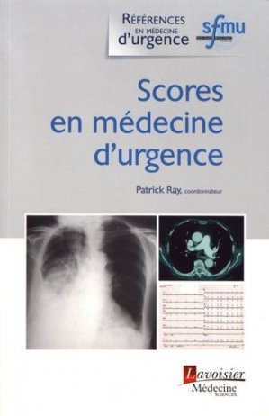 Scores en médecine d'urgence - LAVOISIER / TEC ET DOC - 9782257206800 -