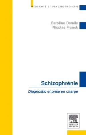 Schizophrénie - elsevier / masson - 9782294727382 -