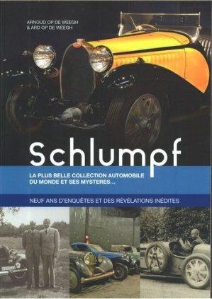Schlumpf. La plus belle collection automobile du monde et ses mystères... - Neuf ans d'enquêtes et des révélations inédites - Le voyageur Editions - 9782362140419 -