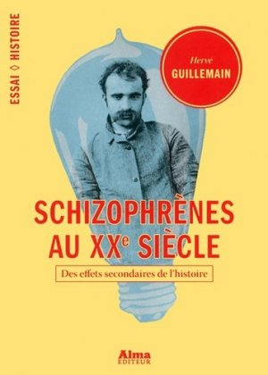 Schizophrènes au XXe siècle - alma editeur - 9782362792571 - majbook ème édition, majbook 1ère édition, livre ecn major, livre ecn, fiche ecn